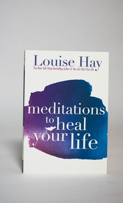 Meditations To Heal Your Life - Louise Hay