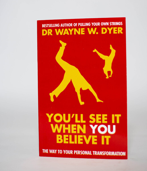 You'll See It When You Believe - Wayne W. Dyer