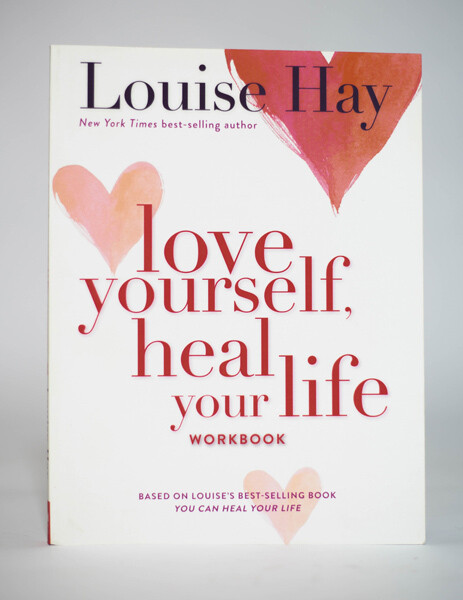 Love Yourself Heal Your Life - Louise Hay