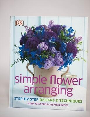 Simple Flower Arranging - Mark Welford & Stephen Wicks