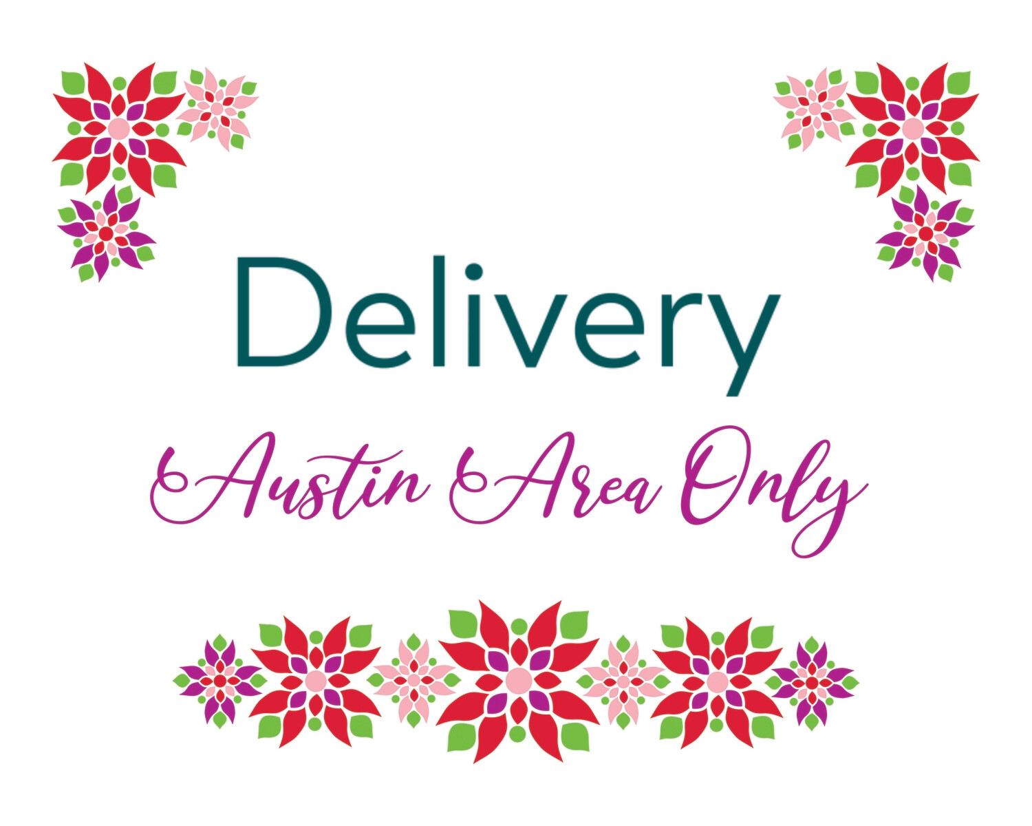 Delivery (Austin-Area Only)