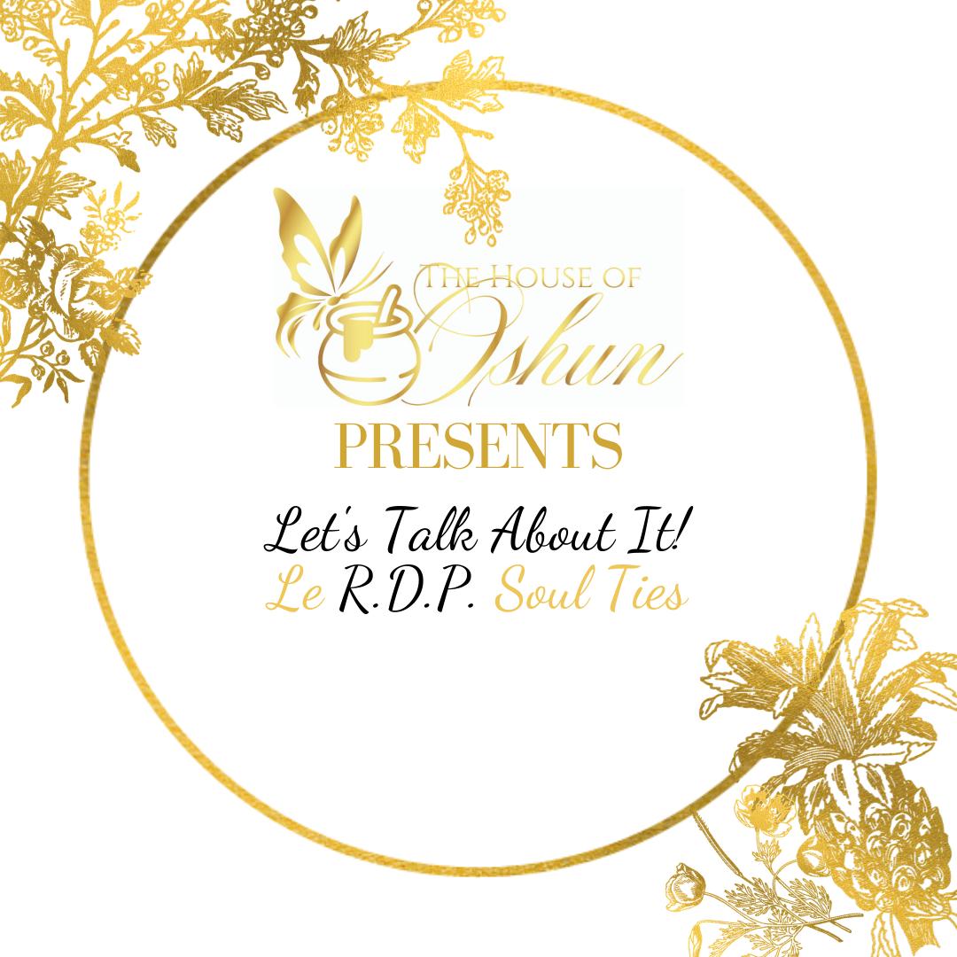 R.S.V.P - Let's Talk About it: Le' R.D.P. Sip & Speak - June 11, 2020