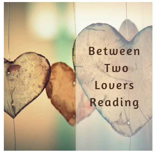 Between Two Lovers Reading