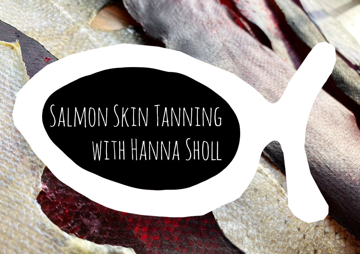December Fish Skin Tanning class with Hanna Sholl