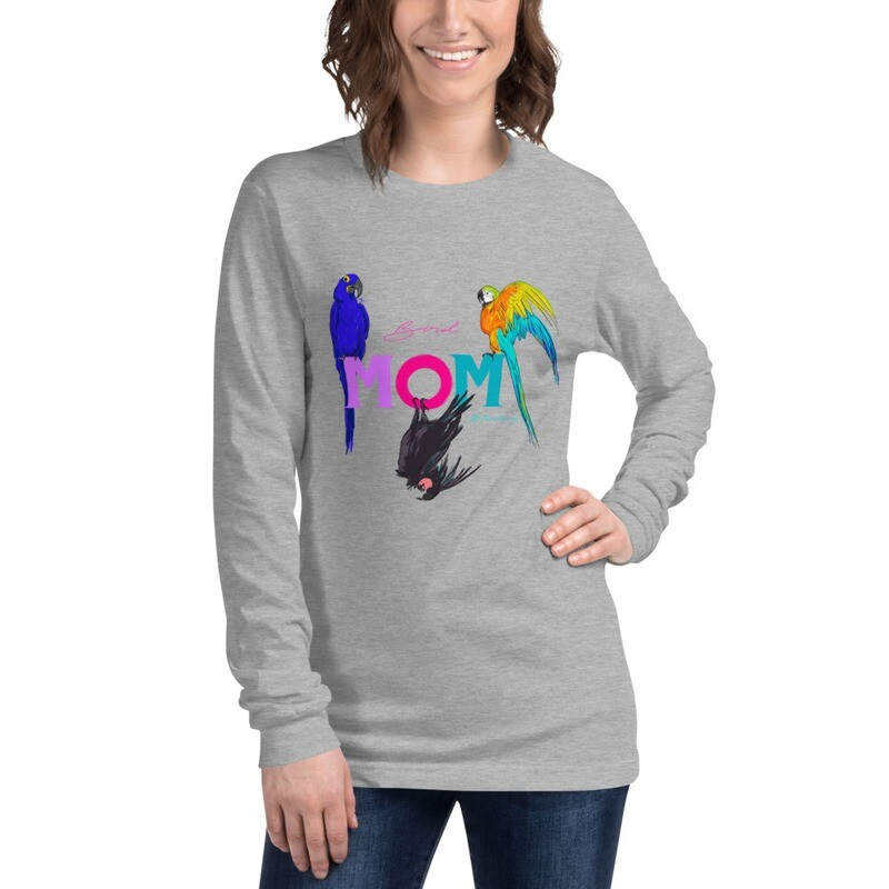 """""""Bird Mom"""" featuring Curacao, Versace and Maui of the Parrotsrus Flock Unisex Long Sleeve Tee"""