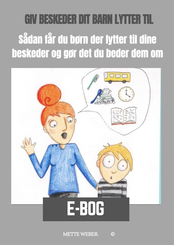 E-bogen 'Sådan giver du beskeder børn lytter til' Mette Weber