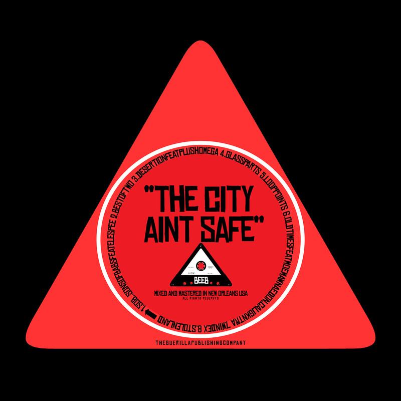 """""""THE CITY AINT SAFE"""" ALBUM"""