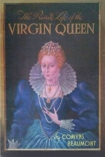 THE PRIVATE LIFE OF THE VIRGIN QUEEN (HARDBACK)