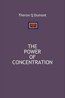 THE POWER OF CONCENTRATION - THERON Q DUMONT (PAPERBACK)