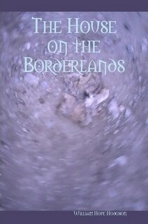 THE HOUSE ON THE BORDERLANDS (PAPERBACK)
