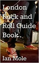LONDON ROCK AND ROLL GUIDE BOOK (Kindle)