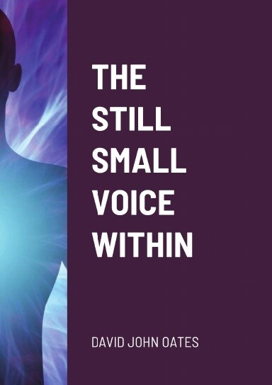 THE STILL SMALL VOICE WITHIN - DAVID OATES (PAPERBACK)