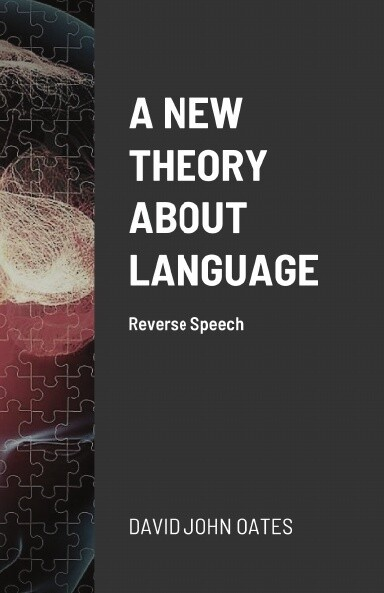 A NEW THEORY ABOUT LANGUAGE - DAVID OATES (PAPERBACK)