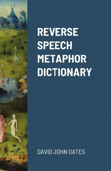 REVERSE SPEECH METAPHOR DICTIONARY - DAVID OATES (PAPERBACK)
