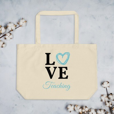 'Love Teaching' Large organic tote bag