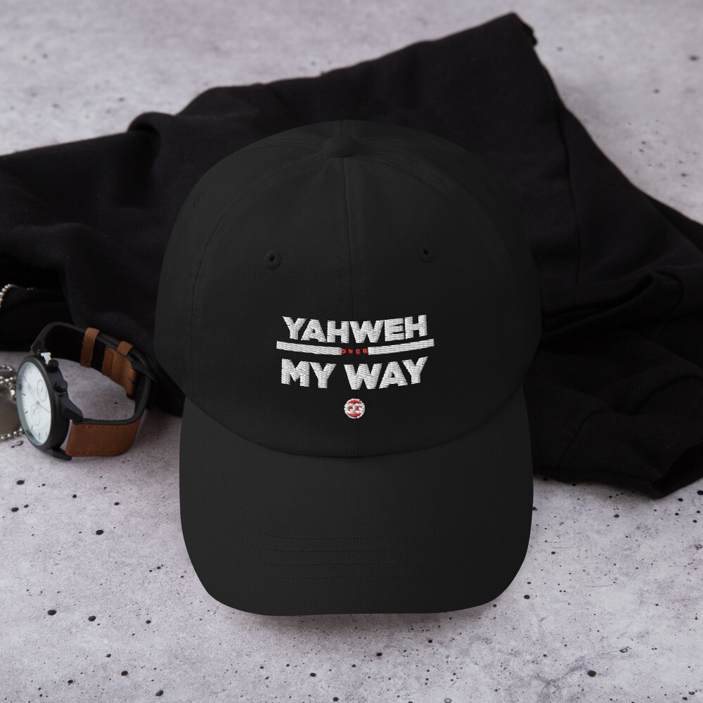 YAHWEH over MY WAY - Dad hat