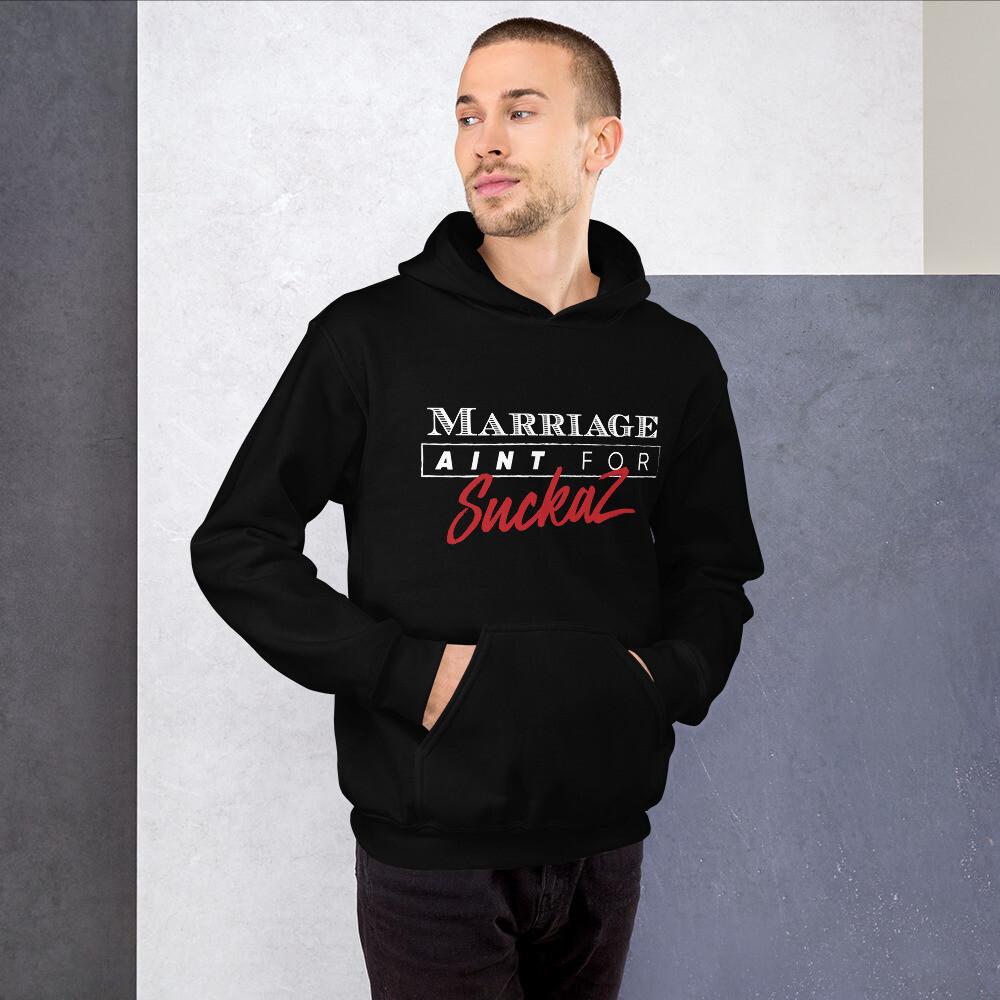 MARRIAGE AIN'T FOR SUCKAZ Unisex Hoodie