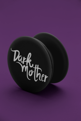 Dark Mother Custom Pop Socket