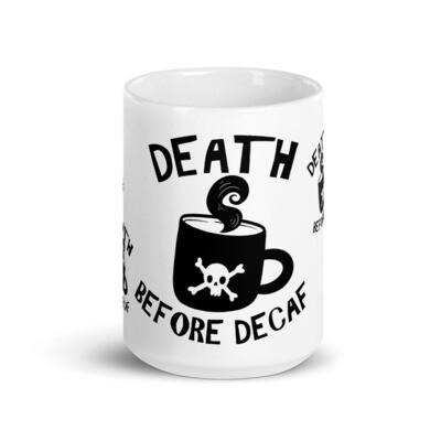 Death Before Decaf 15oz Mug