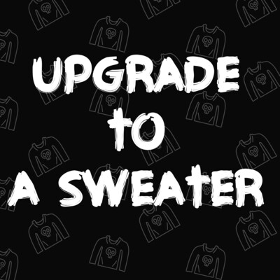 Upgrade to a Sweater Option