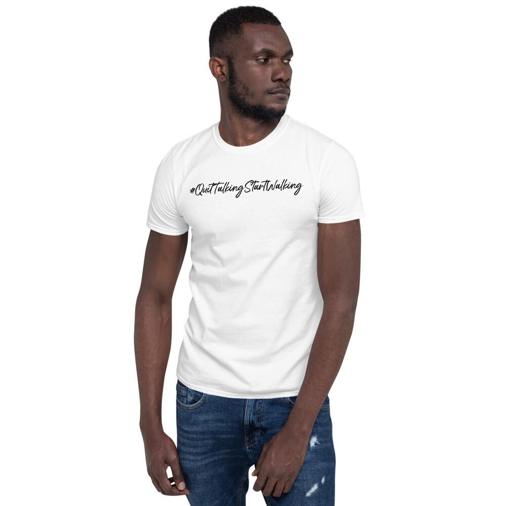 #QuitWalkingStartTalking - Short-Sleeve Unisex T-Shirt