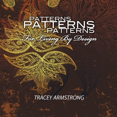 Patterns for Living By Design