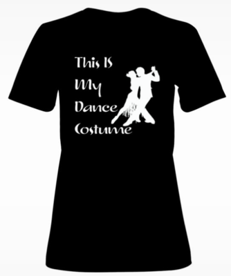 Ladies Dance T- shirt (this is my dance costume - partner dance)