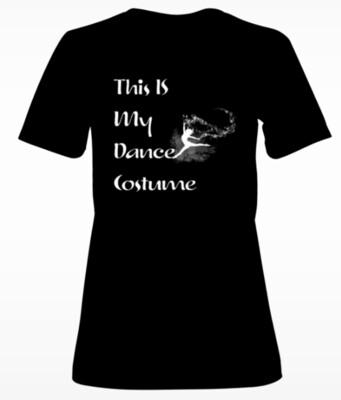Ladies Dance T-shirt (this is my dance costume- ballet)