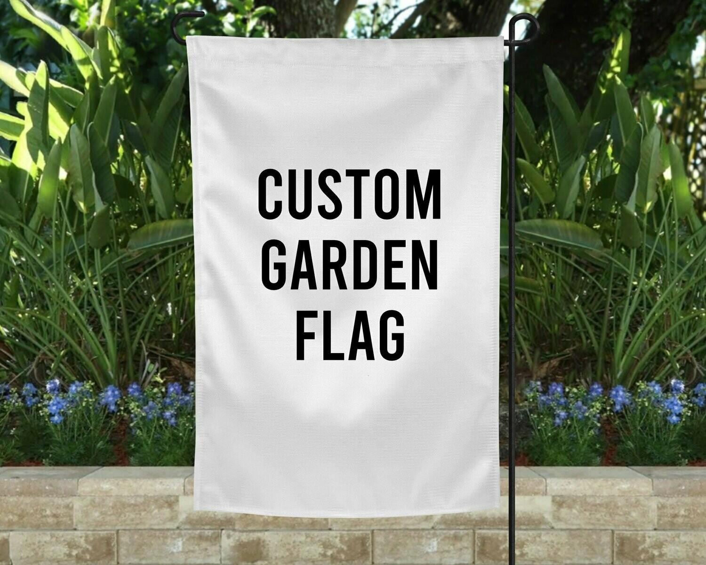 CUSTOM GARDEN FLAG