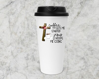 COFFE GETS ME STARTED TUMBLER
