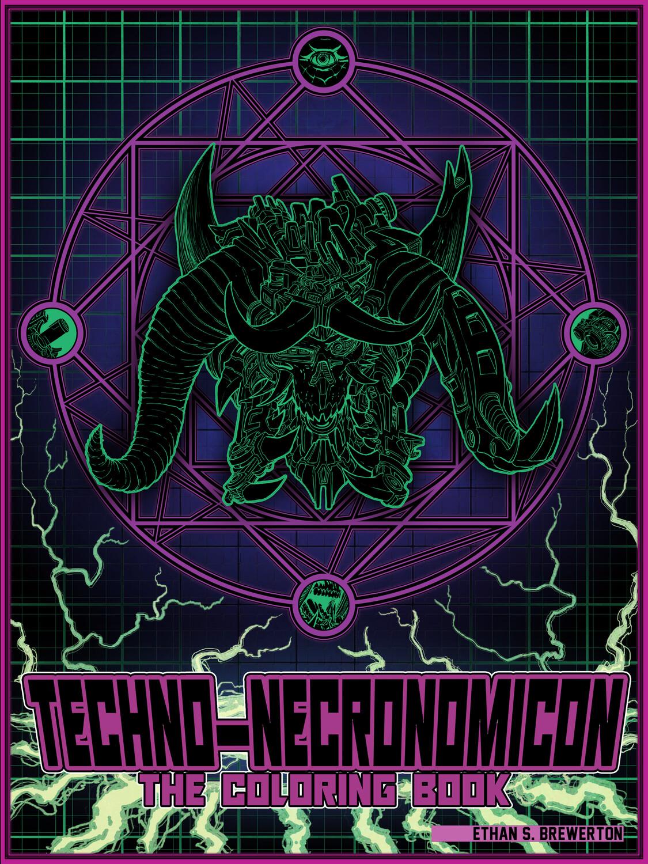 Techno-Necronomicon: The Coloring Book