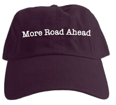 More Road Ahead - Baseball Cap