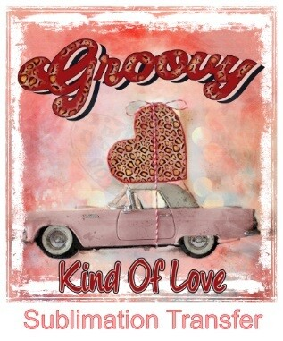 Groovy Kind of Love - SUBLIMATION transfer (Adult)