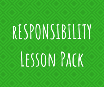 Responsibility Lesson Pack