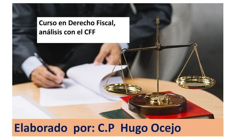 Curso en Derecho Fiscal, análisis en CFF ( Material y video)