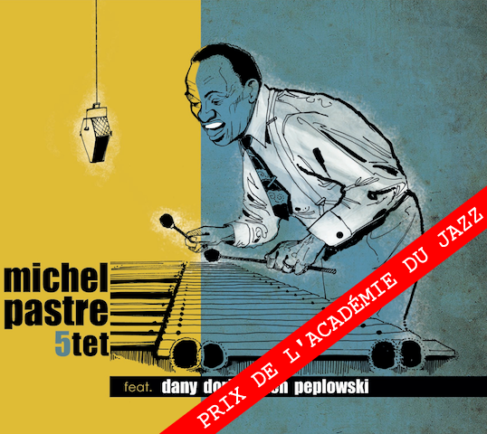 Michel Pastre 5tet feat. Ken Peplowski & Dany Doriz