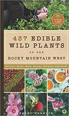 437 Edible Wild Plants by Caleb Warnock