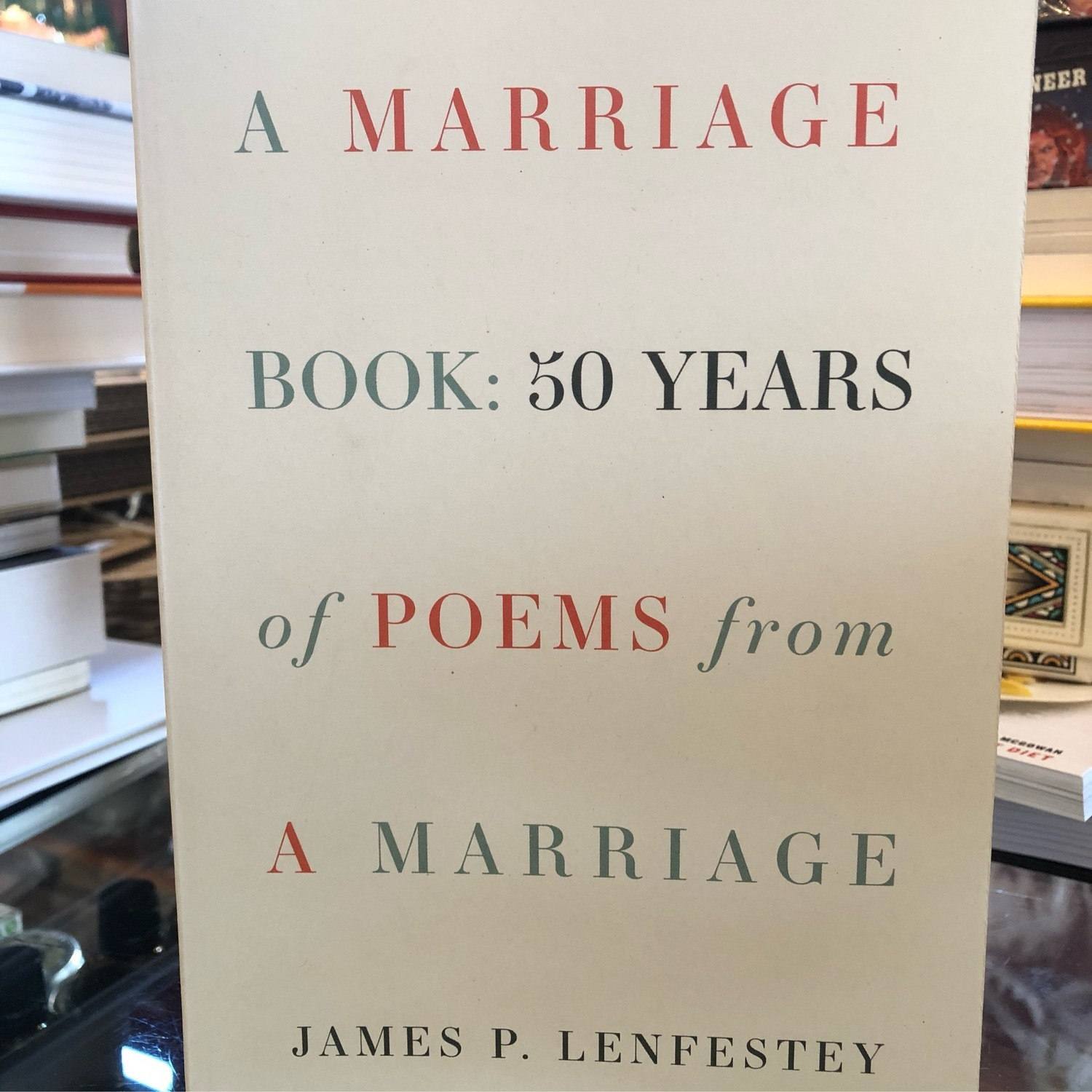A Marriage Book : 50 Years Of Poems From A Marriage By James Lenfestey