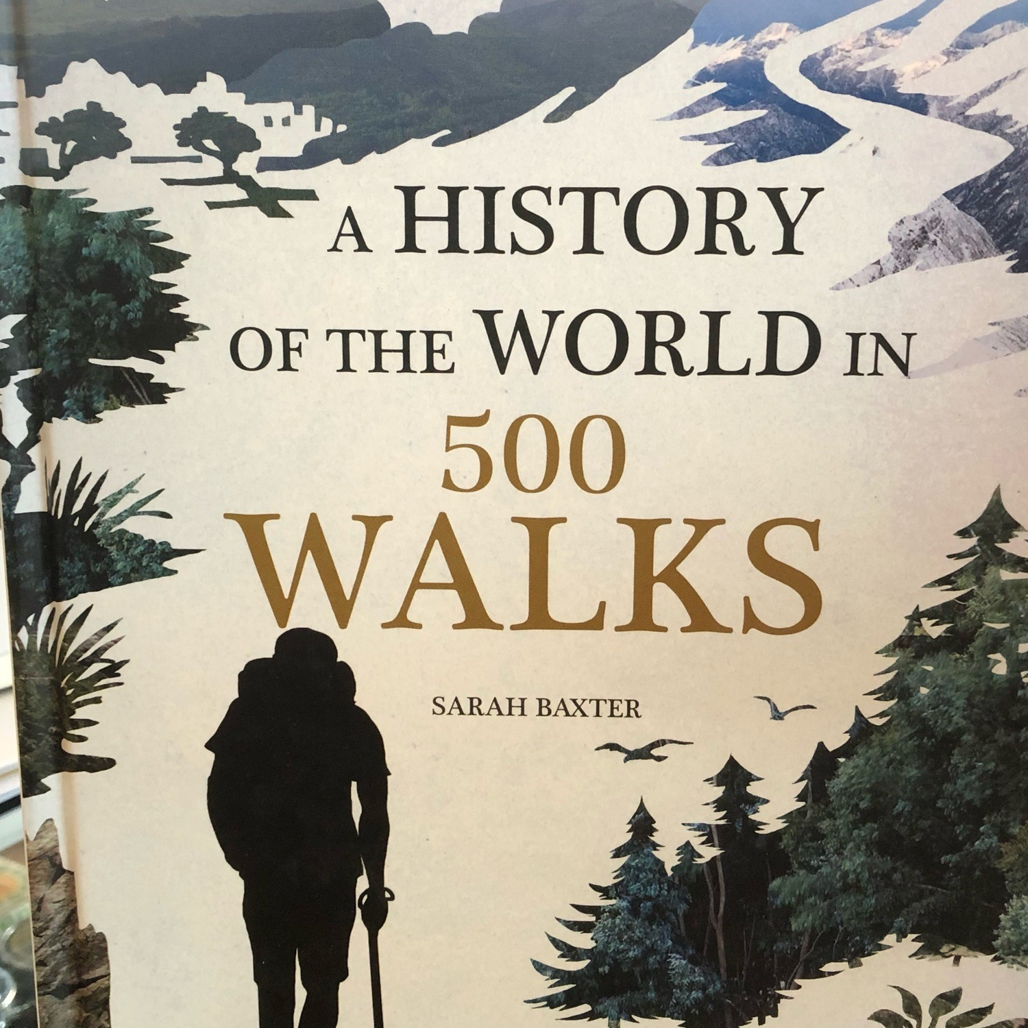 A History Of The World In 500 Walks Sarah Baxter