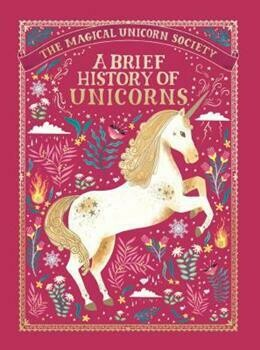 A Brief History Of Unicorns - Magical Unicorn Society