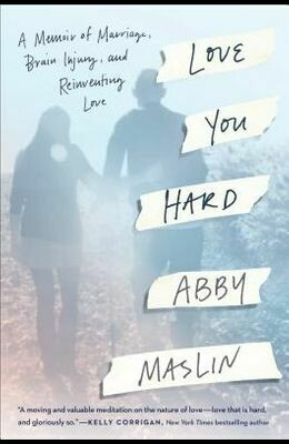 A Memoir of Marriage, Brain Injury, and Reinventing Love