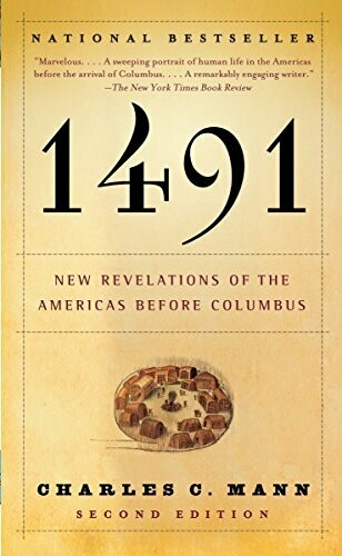 1491 New Revelations of the Americas Before Columbus by Charles C. Mann
