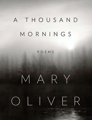 A Thousand Mornings Poems By Mary Oliver
