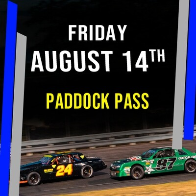 Friday, August 14th- Paddock Pass