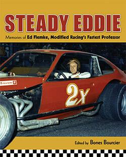 STEADY EDDIE! Memories of Ed Flemke Modified Racing's Fastest Professor