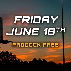 Paddock Pass - Friday, June 18th