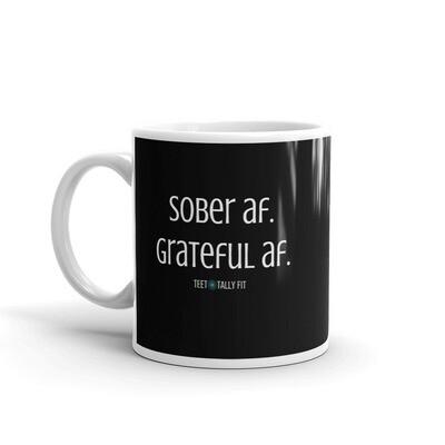 Mug: Sober AF. Grateful AF. 11oz - 15 oz.