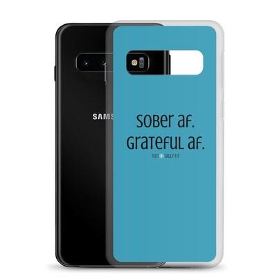 Samsung Case: Sober AF. Grateful AF.