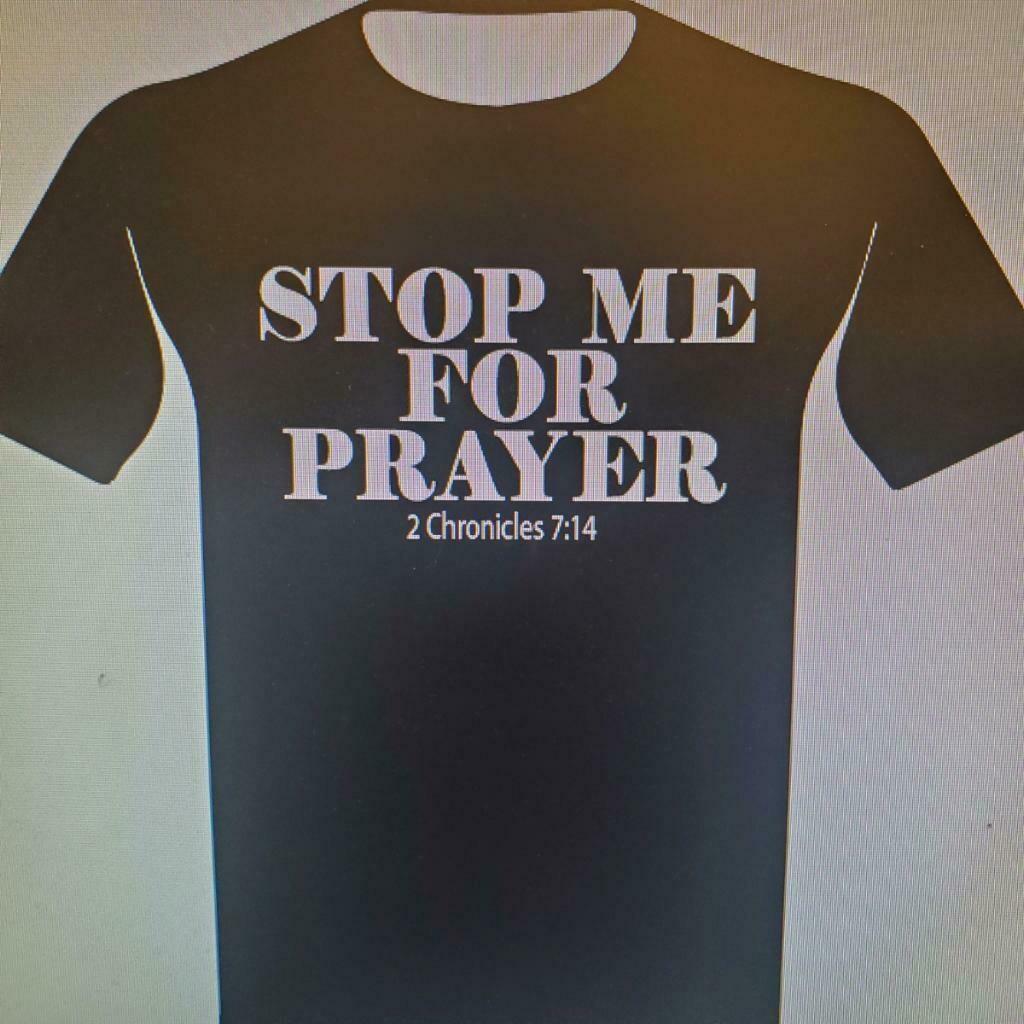 Stop Me For Prayer (Black) T-shirt