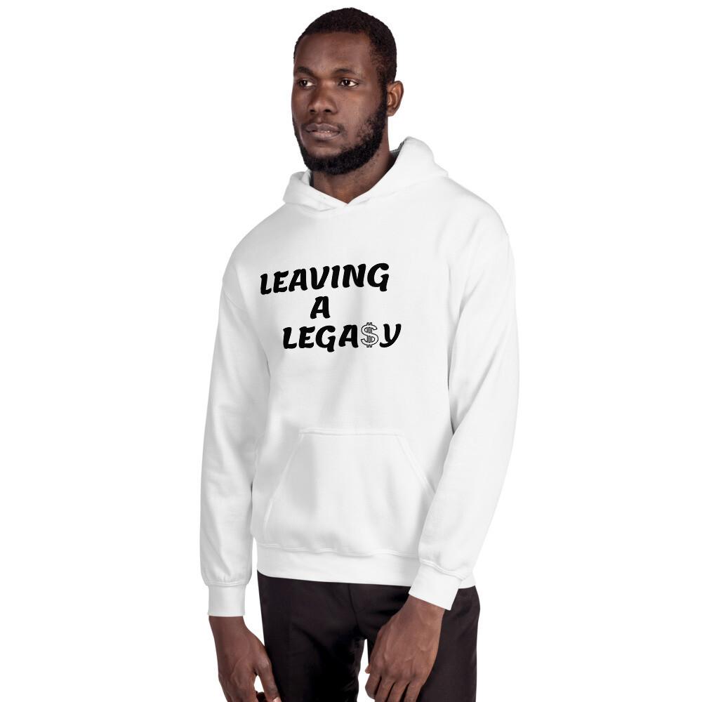 Leaving A Lega$y Hooded Sweatshirt